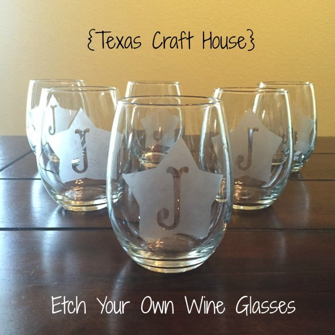 {Texas Craft House} Etch Your Own Wine Glasses