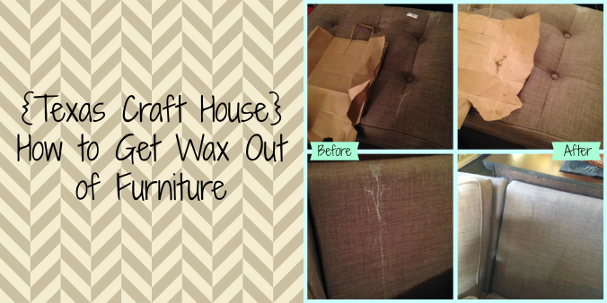 {Texas Craft House} How to get wax out of furniture