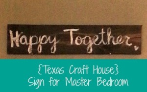 {Texas Craft House} Happy Together - Sign for master bedroom using extra wood or pallet wood