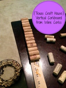 {Texas Craft House} Make a vertical cork board from a yard stick and wine corks