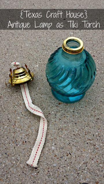 {Texas Craft House} Use an old antique oil lamp as your backyard tiki torch or candle